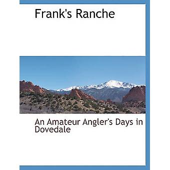 Ranche franchi di Dovedale & in un giorni di pescatori dilettanti