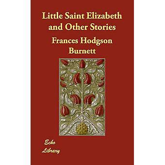 Liten Saint Elizabeth og andre historier av Burnett & Frances Hodgson