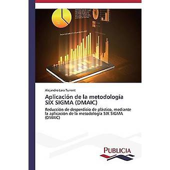 Aplicacin de la metodologa SIX SIGMA DMAIC-door Lara Turrent Alejandro