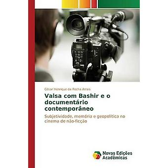Valsa com Bashir e o documentrio contemporneo by da Rocha Arrais Csar Henrique