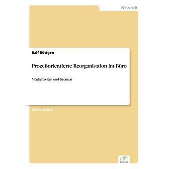 Prozeorientierte Reorganisation im BroMglichkeiten und Grenzen von Rttgen & Ralf