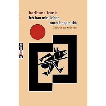 Ich han min Lehen noch lange nicht by Frank & Karlhans