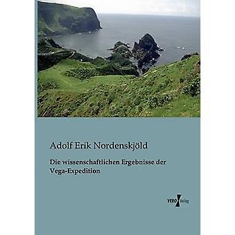 Die wissenschaftlichen Ergebnisse der VegaExpedition by Nordenskjld & Adolf Erik