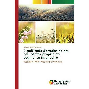 Significado Trabalho Em Call Center Prprio Segmento Financeiro von Gentil Di Drio Sandra
