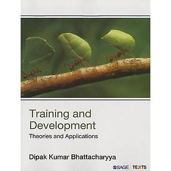 Training and Development - Theories and Applications by Dipak Kumar Bh