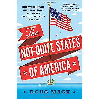 The Not-Quite States of America - Dispatches from the Territories and