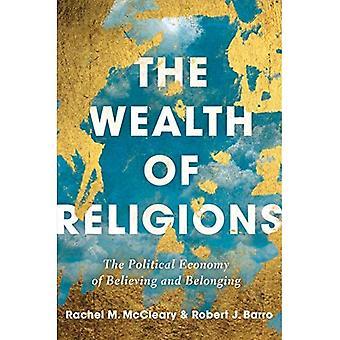 Reichtum der Religionen: Die politische Ökonomie des Glaubens und der Glaubenszugehörigkeit