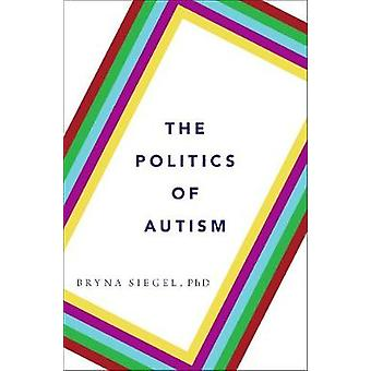 The Politics of Autism - What It Means For America by The Politics of