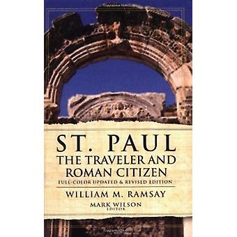 St. Paul the Traveler and Roman Citizen by William M Ramsay - 9780825
