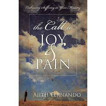 The Call to Joy and Pain - Embracing Suffering in Your Ministry by Aji