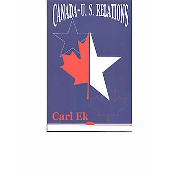 Canada-U.S. Relations by Carl Ek - 9781590336052 Book