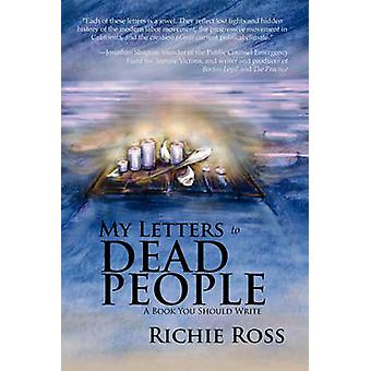 My Letters to Dead People - A Book You Should Write by Richie Ross - 9
