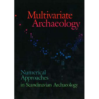 Multivariate Archaeology - Numerical Approaches in Scandinavian Archae