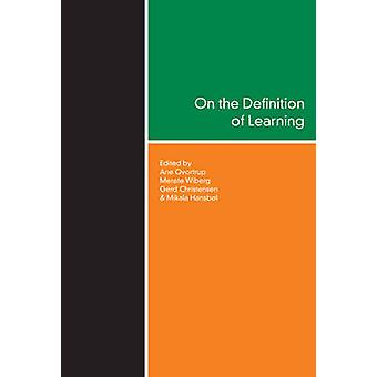 On the Definition of Learning by Ane Qvortrup - Merete Wiberg - Gerd