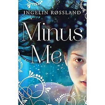 Minus Me von Ingelin Rossland