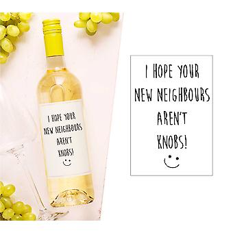 I Hope Your New Neighbours Aren't Knobs Wine Bottle Label