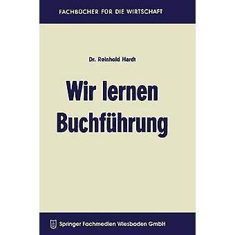 Antro de fr do Wir lernen Buchfhrung Ein Lehr und bungsbuch und Schul Kurs Selbstunterricht por Hardt & Reinhold