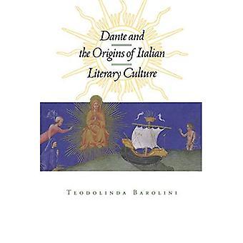 Dante und die Ursprünge der italienischen literarischen Kultur