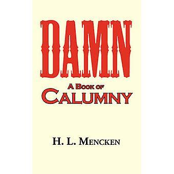 Damn a Book of Calumny by Mencken & H. L.
