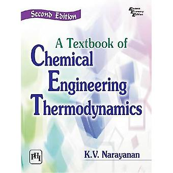 A Textbook of Chemical Engineering Thermodynamics (2nd edition) by K.