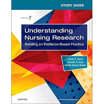 Study Guide for Understanding Nursing Research by Susan Grove