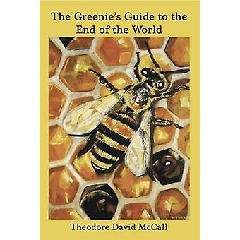 The Greenie's Guide to the End of the World - Ecology and Eschathology
