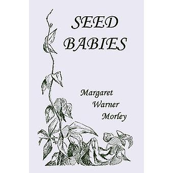 SeedBabies Illustrated Edition Yesterdays Classics by Morley & Margaret W.