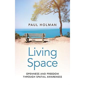 Living Space Openness and Freedom through Spatial Awareness by Paul Holman