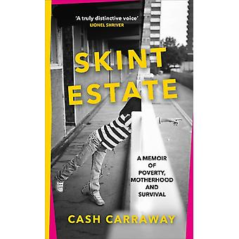 Skint Estate by Cash Carraway