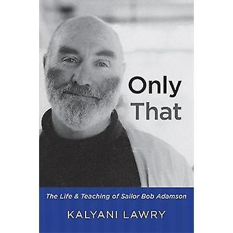 Only That by Kalyani Lawry