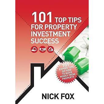 101 Top Tips voor Property Investment Succes door Fox & Nick
