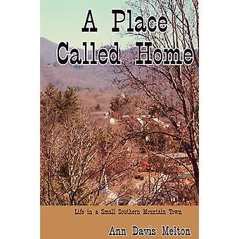 A Place Called Home by Melton & Ann Davis