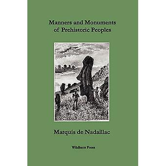 Manners and Monuments of Prehistoric Peoples by Nadaillac & Marquis de
