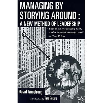 Managing by Storying Around by Armstrong & David