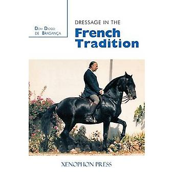 Dressage in the French Tradition by de Bragance & Dom Diogo