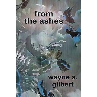 from the ashes by gilbert & wayne a.