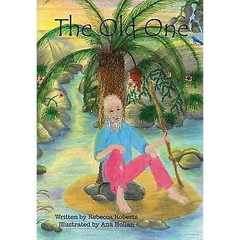The Old One by Roberts & Rebecca