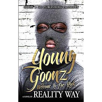 Young Goonz Welcome to Far Rock by Way & Reality