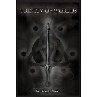 Trinity of Worlds by Morris & Timothy