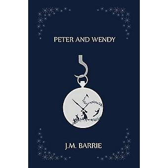 Peter and Wendy by Barrie & J. M.