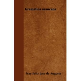 Gramtica araucana by Augusta & Fray Fliz Jos de