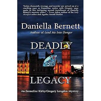 Deadly Legacy An Emmeline KirbyGregory Longdon Mystery by Bernett & Daniella