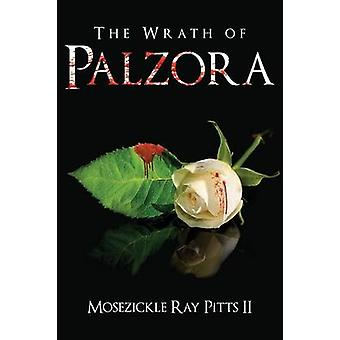 The Wrath of Palzora by Pitts II & Mosezickle Ray
