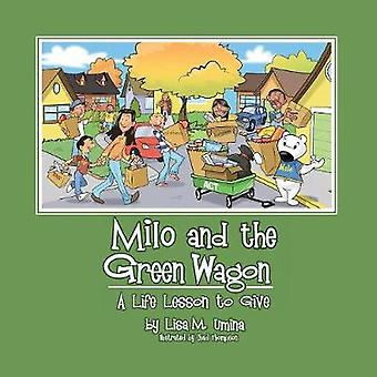 Milo and the Green Wagon by Umina & Lisa M.