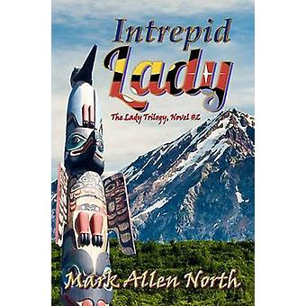 Intrepid Lady Novel 2 by North & Mark Allen