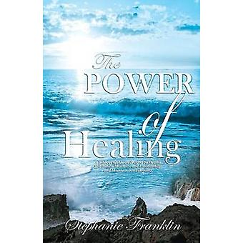 The Power of Healing by Franklin & Stephanie