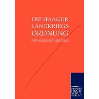 Die Haager Landkriegsordnung nebst Anlagen und Ergnzungen by Friedenskonferenz Den Haag