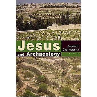 Jesus and Archaeology by Charlesworth & James H