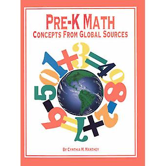PreK Math Concepts from Global Sources by Manthey & Cynthia M.
