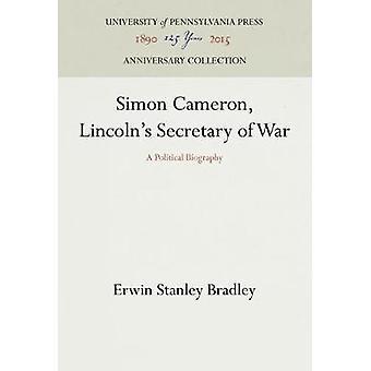 Simon Cameron Lincolns Secretary of War by Bradley & Erwin Stanley